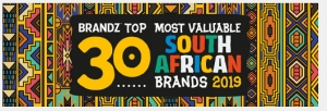 BrandZ™ Top 30 Most Valuable South African Brands